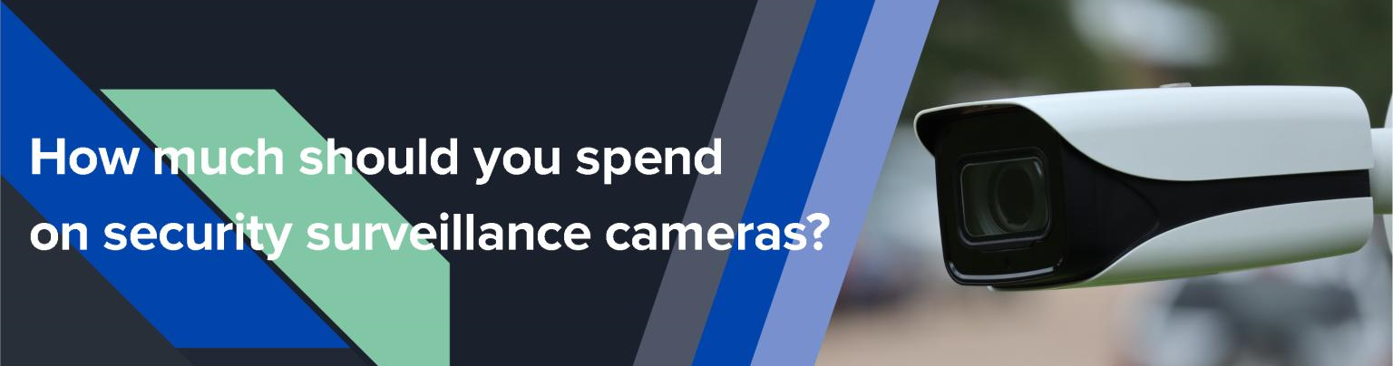 How much should you spend on security surveillance cameras for your multi-family property?